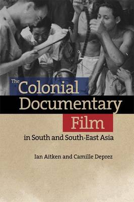 Colonial Documentary Film in South and South-East Asia book