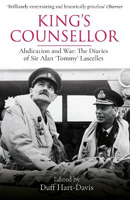 King's Counsellor: Abdication and War: the Diaries of Sir Alan Lascelles edited by Duff Hart-Davis book