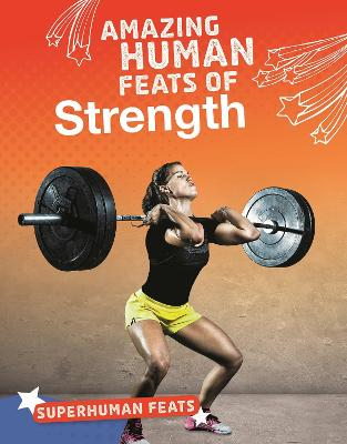 Amazing Human Feats of Strength book