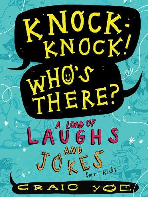 A Knock-Knock! Who's There?: A Load of Laughs and Jokes for Kids by Craig Yoe