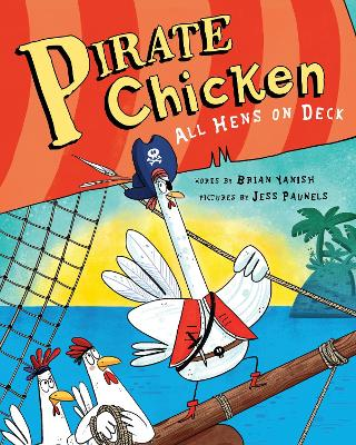 Pirate Chicken: All Hens on Deck by Brian Yanish