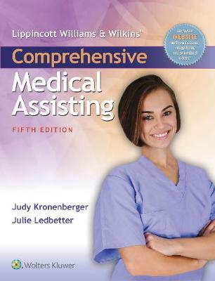 Lippincott Williams & Wilkins' Comprehensive Medical Assisting by Judy Kronenberger