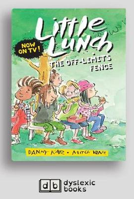 The Off-Limits Fence: Little Lunch series by Danny Katz