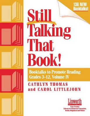 Keep Talking That Book! Booktalks to Promote Reading by Cathlyn Thomas