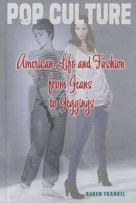 American Life and Fashion from Jeans to Jeggings by Karen Frankel