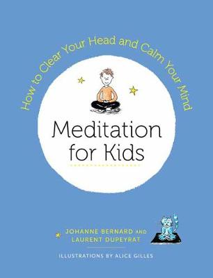 Meditation for Kids: How to Clear Your Head and Calm Your Mind book