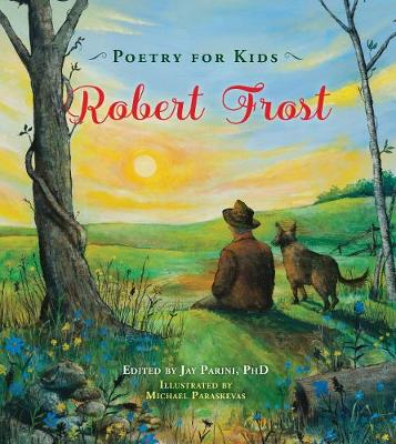 Poetry for Kids: Robert Frost by Robert Frost