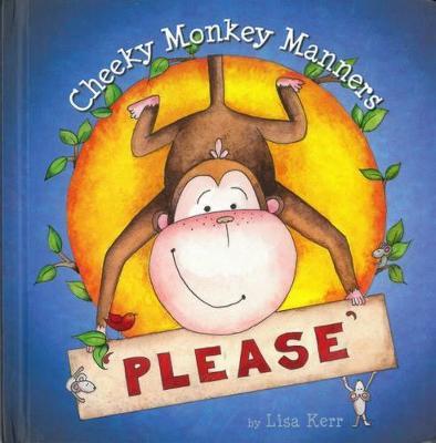 Cheeky Monkey Manners: Please by Lisa Kerr