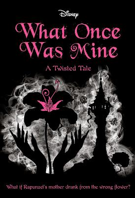 What Once Was Mine (Disney: a Twisted Tale #12 ) book