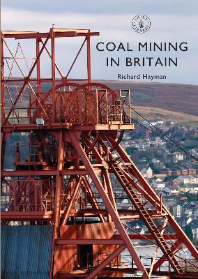 Coal Mining in Britain by Richard Hayman