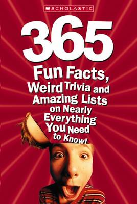 365 Fun Facts, Weird Trivia and Amazing Lists on Nearly Everything by Jr,James Buckley