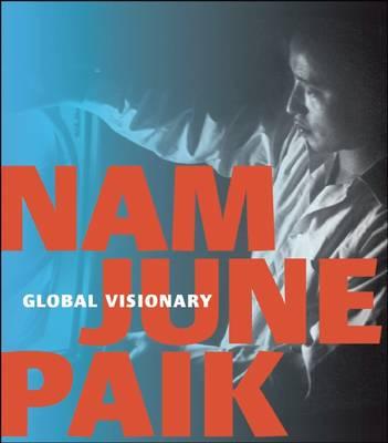 Nam June Paik by John G. Hanhardt