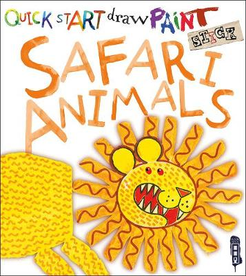 Quick Start: Safari Animals by Carolyn Scrace