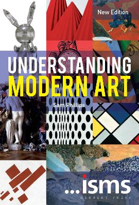 ...isms: Understanding Modern Art New Edition by Sam Phillips