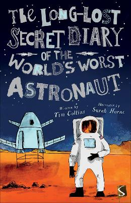 The Long-Lost Secret Diary of the World's Worst Astronaut by Tim Collins