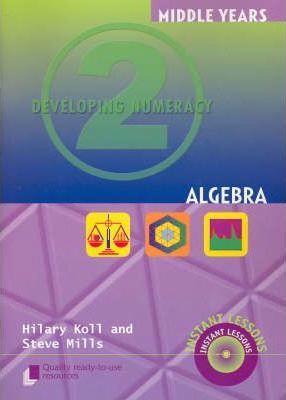 Developing Numeracy 2: Algebra by Hilary Kolls