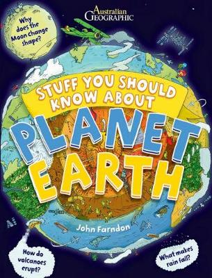 Stuff You Should Know About Planet Earth by John Illustrated by Hutchinson, Tim Fardon