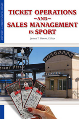 Ticket Operations & Sales Management in Sport by James Reese