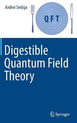Digestible Quantum Field Theory by Andrei Smilga