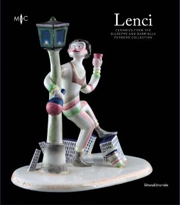 Lenci: Ceramics from the Giuseppe and Gabriella Ferrero Collection by Silvana Editoriale