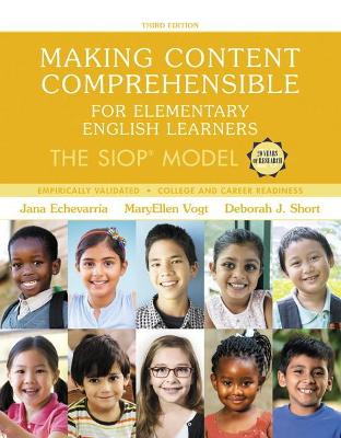 Making Content Comprehensible for Elementary English Learners by MaryEllen J. Vogt