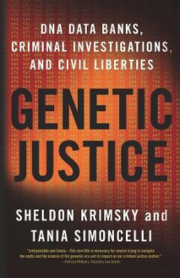 Genetic Justice: DNA Data Banks, Criminal Investigations, and Civil Liberties by Sheldon Krimsky