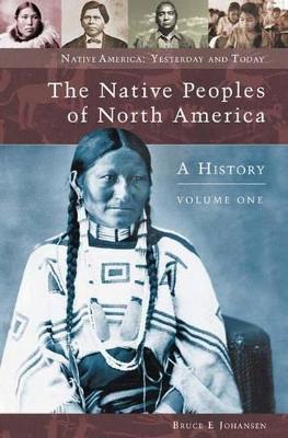 Native Peoples of North America, Volume 1 by Bruce Elliott Johansen