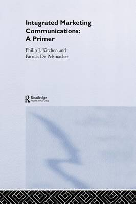Primer for Integrated Marketing Communications by Philip J. Kitchen