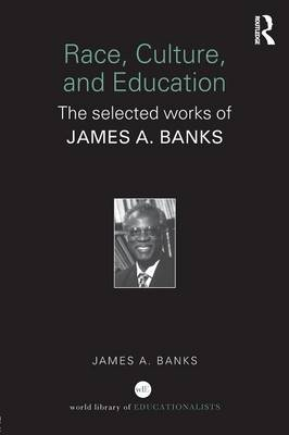 Race, Culture, and Education by James A. Banks
