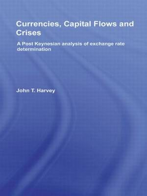 Currencies, Capital Flows and Crises book