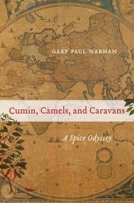 Cumin, Camels, and Caravans book
