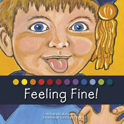 Feeling Fine! by Stephanie Owen Reeder
