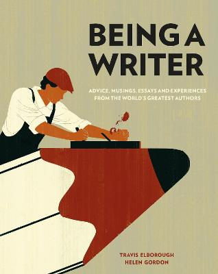 Being a Writer by Travis Elborough