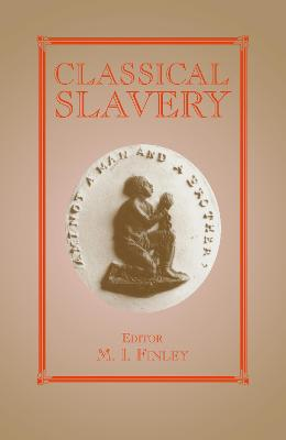 Classical Slavery by Moses I. Finley