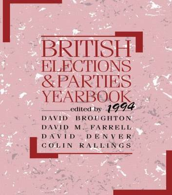 British Elections and Parties Yearbook 1994 by David Broughton