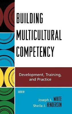 Building Multicultural Competency by Joseph L. White