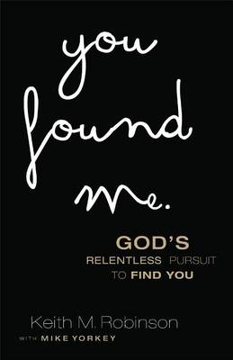 You Found Me by Keith M Robinson
