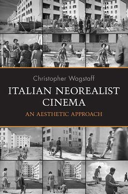 Italian Neorealist Cinema by Christopher Wagstaff