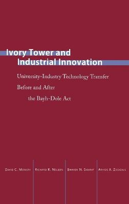 Ivory Tower and Industrial Innovation by David C. Mowery