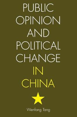 Public Opinion and Political Change in China by Wenfang Tang