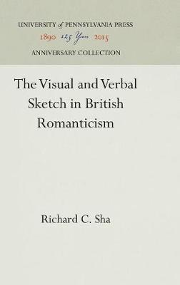 Visual and Verbal Sketch in British Romanticism by Richard C. Sha