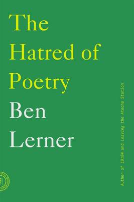 The Hatred of Poetry by Ben Lerner