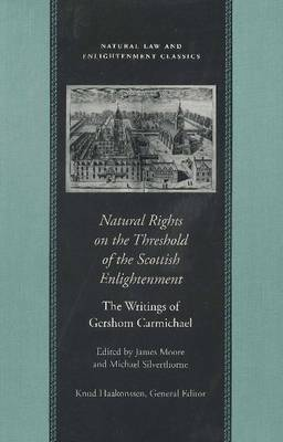 Natural Rights on the Threshold of the Scottish Enlightenment by Gershom Carmichael