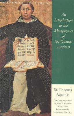 Introduction to the Metaphysics of St. Thomas Aquinas by Saint Thomas Aquinas