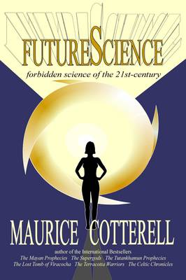 FutureScience by Maurice M. Cotterell
