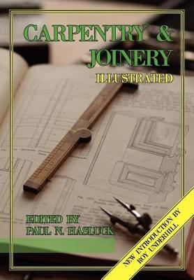 Carpentry and Joinery Illustrated by Paul N Hasluck