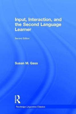 Input, Interaction, and the Second Language Learner by Susan M. Gass