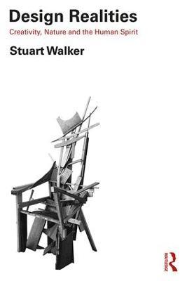 Design Realities: Creativity, Nature and the Human Spirit by Stuart Walker