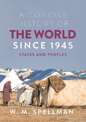 A Concise History of the World Since 1945: States and Peoples book