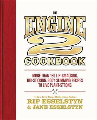 The Engine 2 Cookbook by Rip Esselstyn